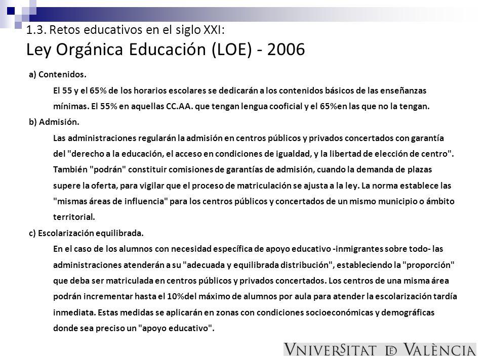 1.3. Retos educativos en el siglo XXI: Ley Orgánica Educación (LOE) - 2006