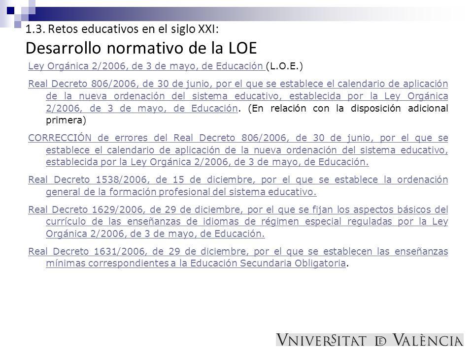 1.3. Retos educativos en el siglo XXI: Desarrollo normativo de la LOE