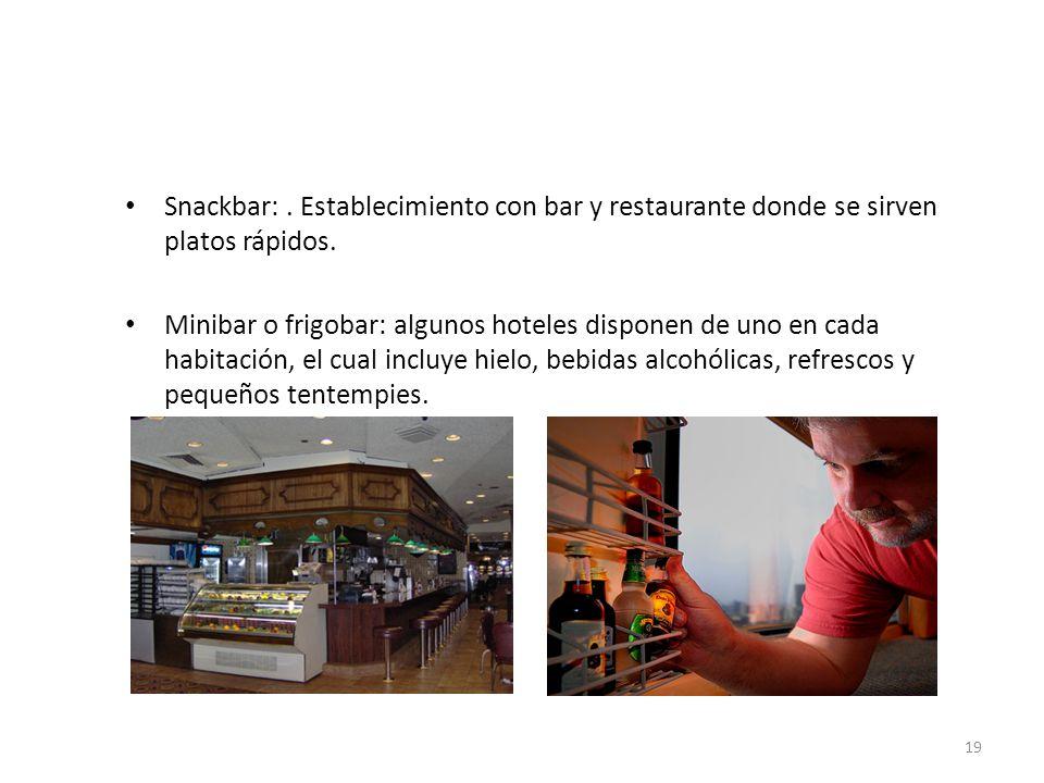 Snackbar: . Establecimiento con bar y restaurante donde se sirven platos rápidos.