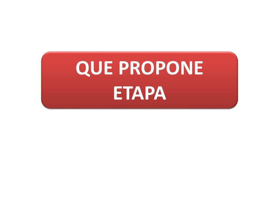 QUE PROPONE ETAPA