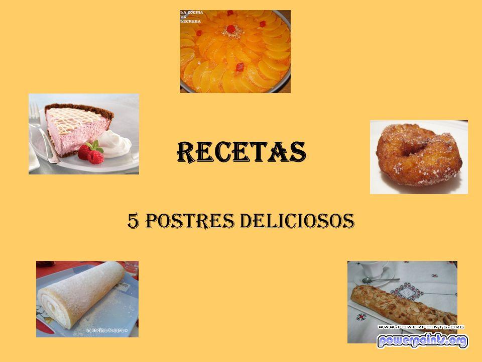Recetas 5 Postres deliciosos
