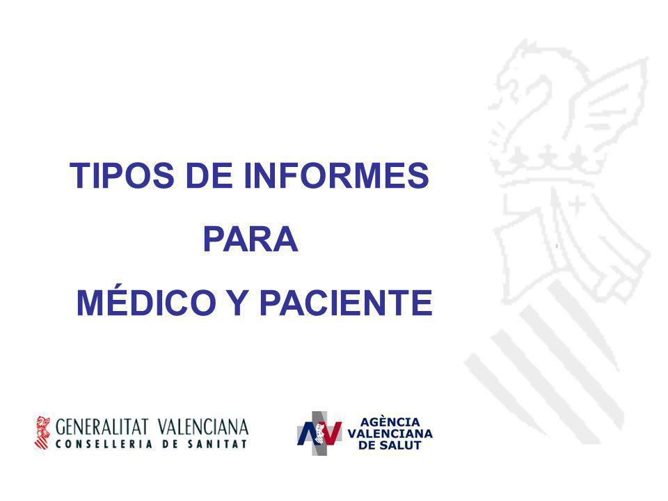 TIPOS DE INFORMES PARA MÉDICO Y PACIENTE