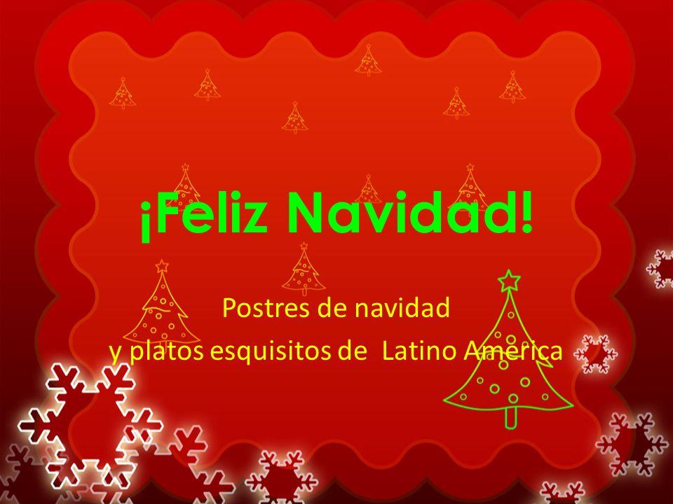 Postres de navidad y platos esquisitos de Latino America