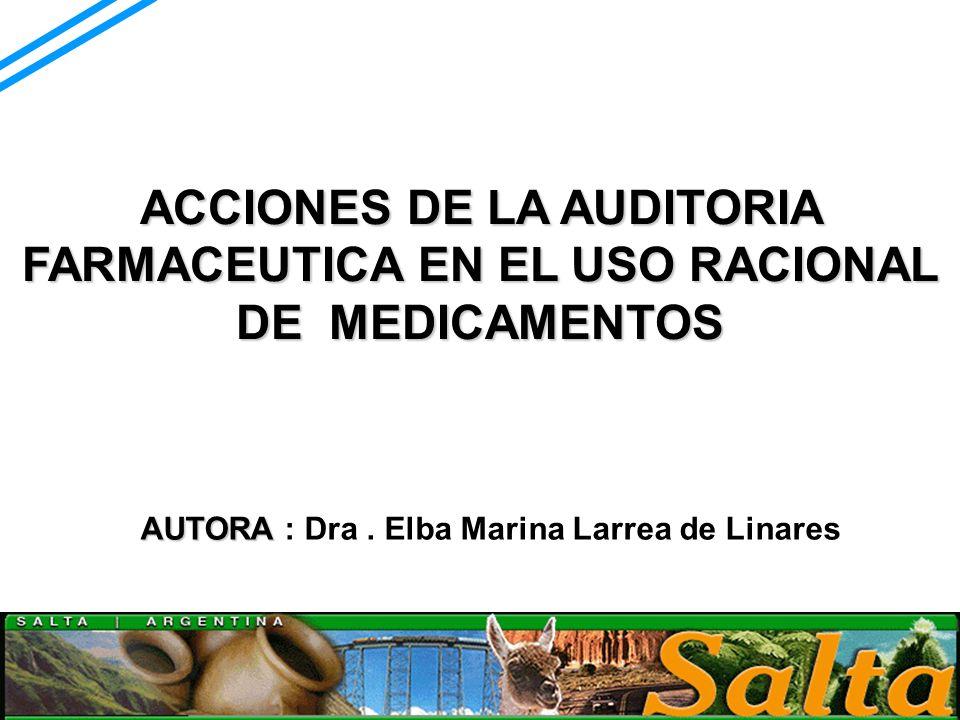 ACCIONES DE LA AUDITORIA FARMACEUTICA EN EL USO RACIONAL DE MEDICAMENTOS