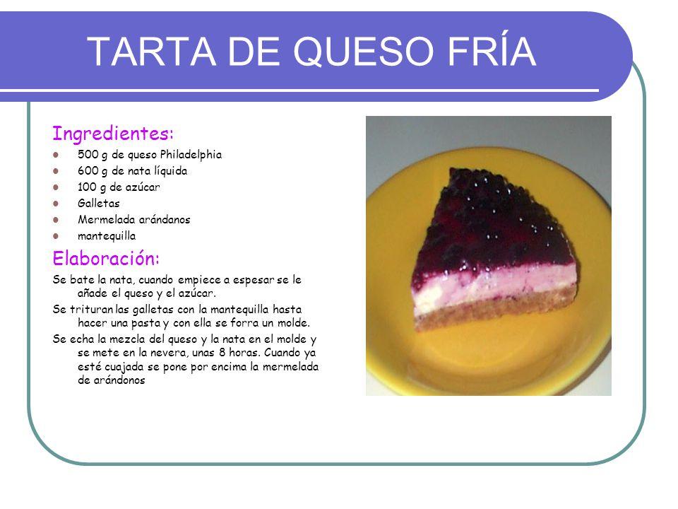 TARTA DE QUESO FRÍA Ingredientes: Elaboración:
