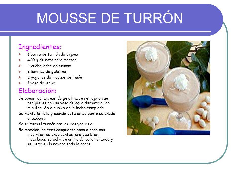 MOUSSE DE TURRÓN Ingredientes: Elaboración:
