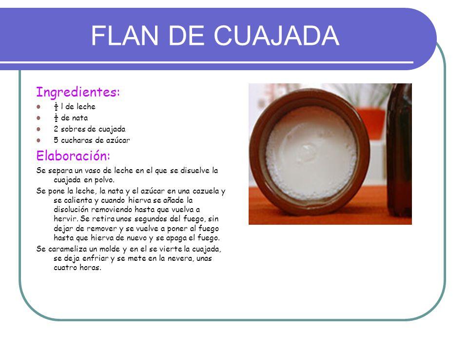 FLAN DE CUAJADA Ingredientes: Elaboración: ½ l de leche ½ de nata