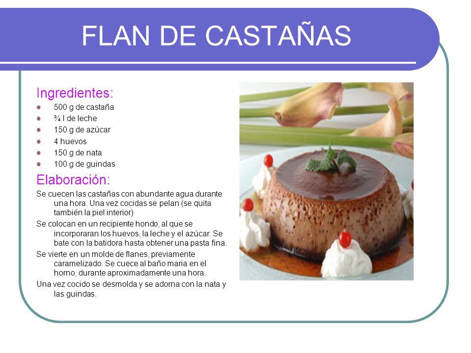 FLAN DE CASTAÑAS Ingredientes: Elaboración: 500 g de castaña