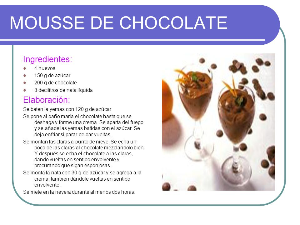MOUSSE DE CHOCOLATE Ingredientes: Elaboración: 4 huevos