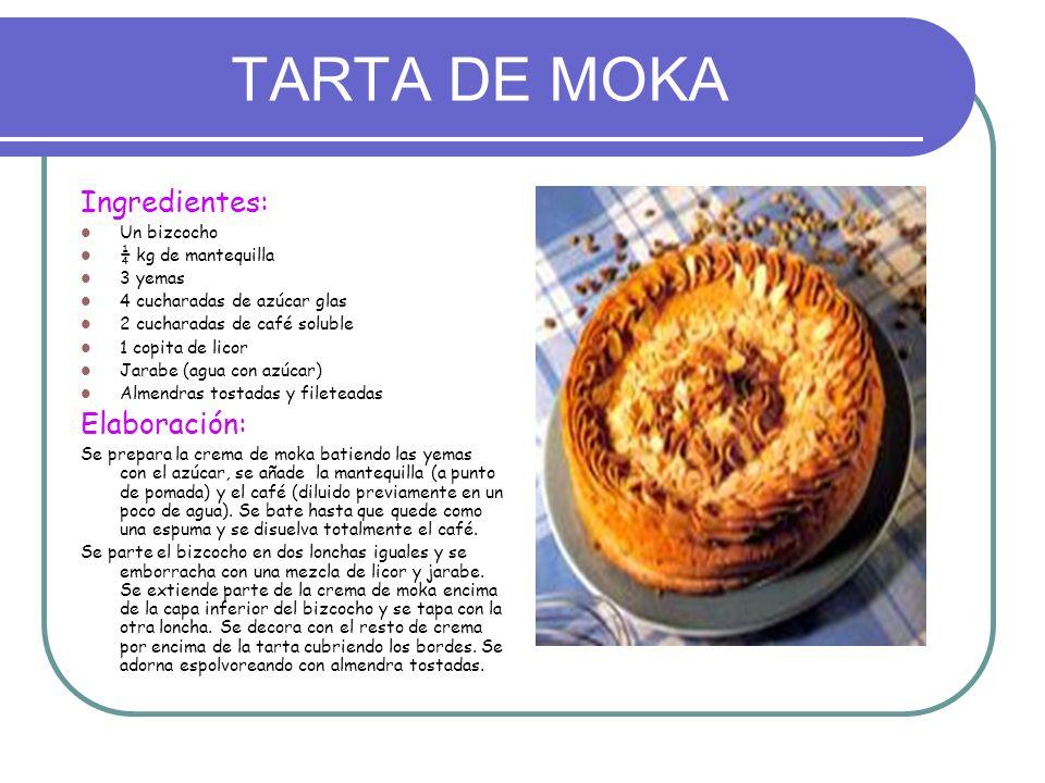 TARTA DE MOKA Ingredientes: Elaboración: Un bizcocho