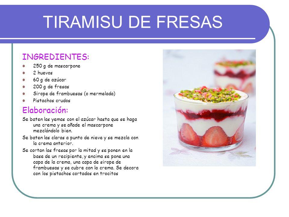 TIRAMISU DE FRESAS INGREDIENTES: Elaboración: 250 g de mascarpone