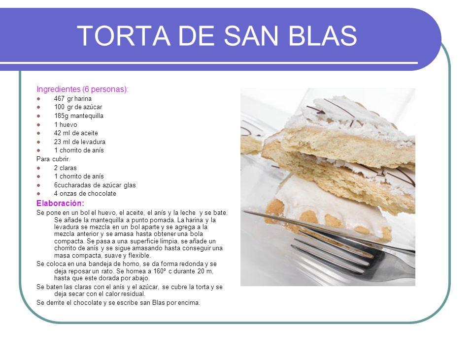 TORTA DE SAN BLAS Ingredientes (6 personas): Elaboración:
