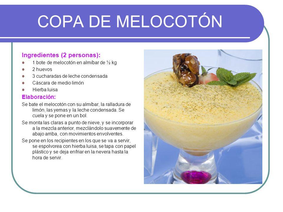 COPA DE MELOCOTÓN Ingredientes (2 personas): Elaboración: