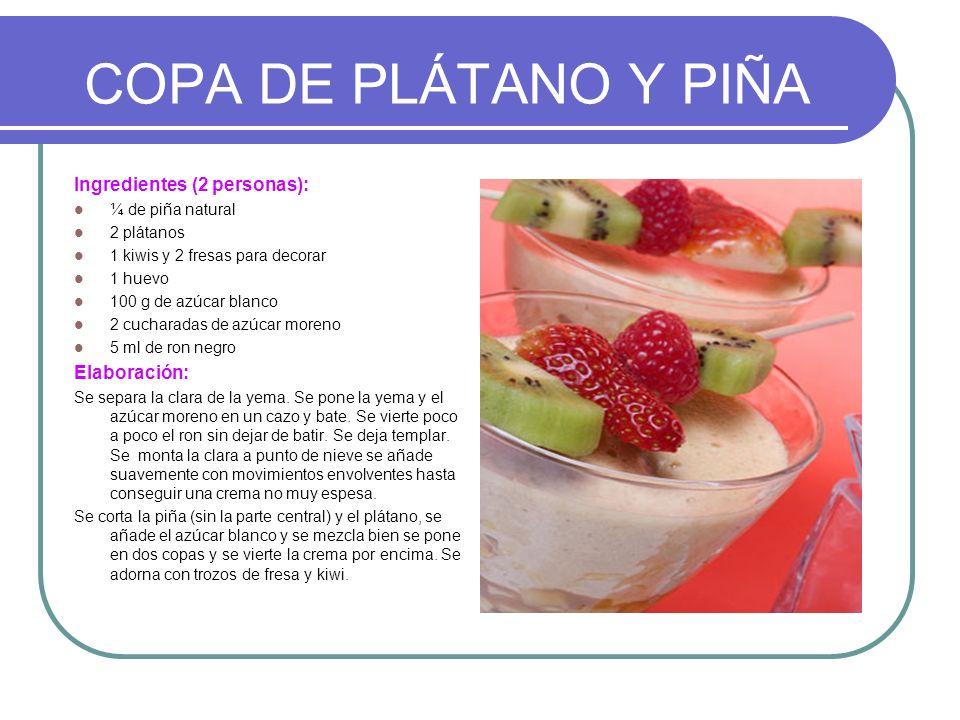 COPA DE PLÁTANO Y PIÑA Ingredientes (2 personas): Elaboración: