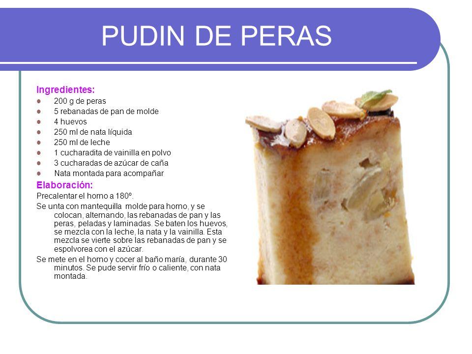 PUDIN DE PERAS Ingredientes: Elaboración: 200 g de peras