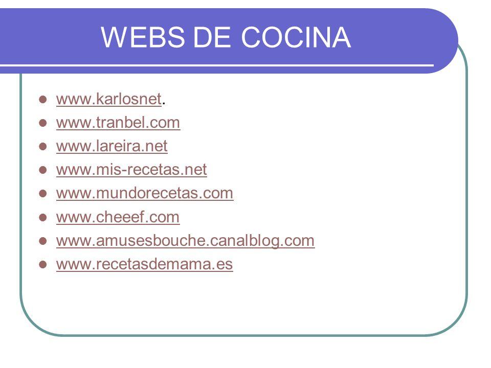 WEBS DE COCINA www.karlosnet. www.tranbel.com www.lareira.net