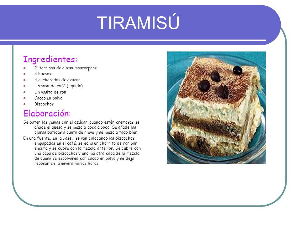 TIRAMISÚ Ingredientes: Elaboración: 2 tarrinas de queso mascarpone