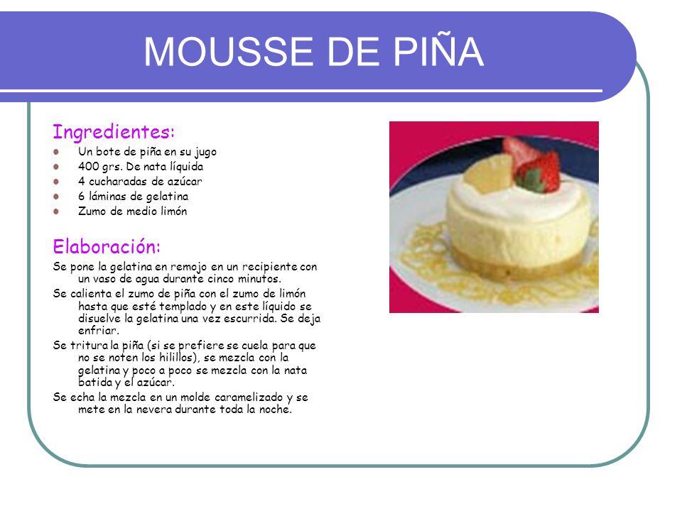 MOUSSE DE PIÑA Ingredientes: Elaboración: Un bote de piña en su jugo