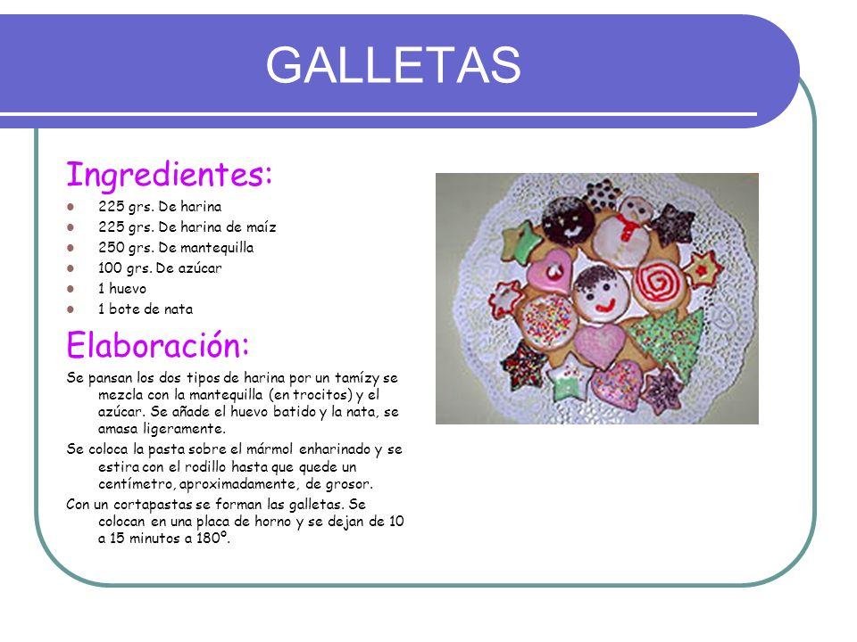 GALLETAS Ingredientes: Elaboración: 225 grs. De harina