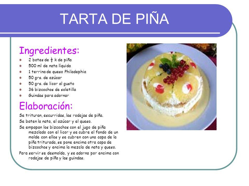TARTA DE PIÑA Ingredientes: Elaboración: 2 botes de ½ k de piña