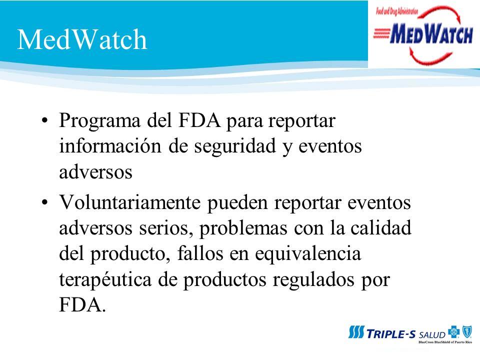 MedWatch Programa del FDA para reportar información de seguridad y eventos adversos.