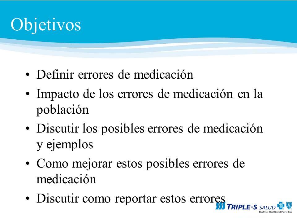 Objetivos Definir errores de medicación