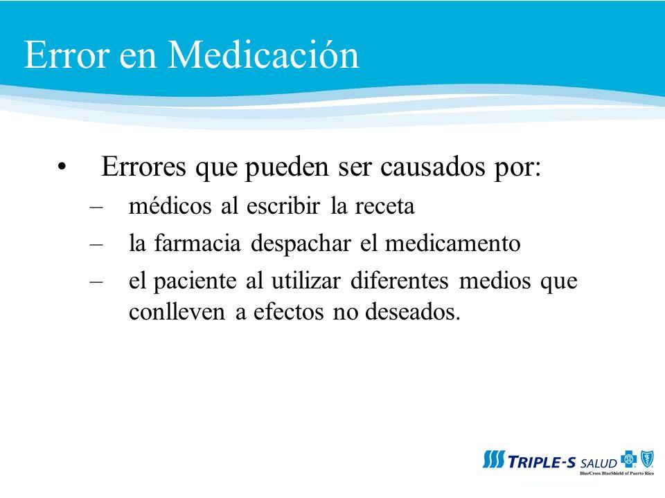 Error en Medicación Errores que pueden ser causados por: