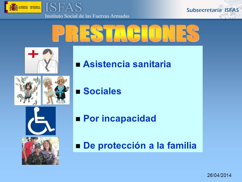 PRESTACIONES Asistencia sanitaria Sociales Por incapacidad