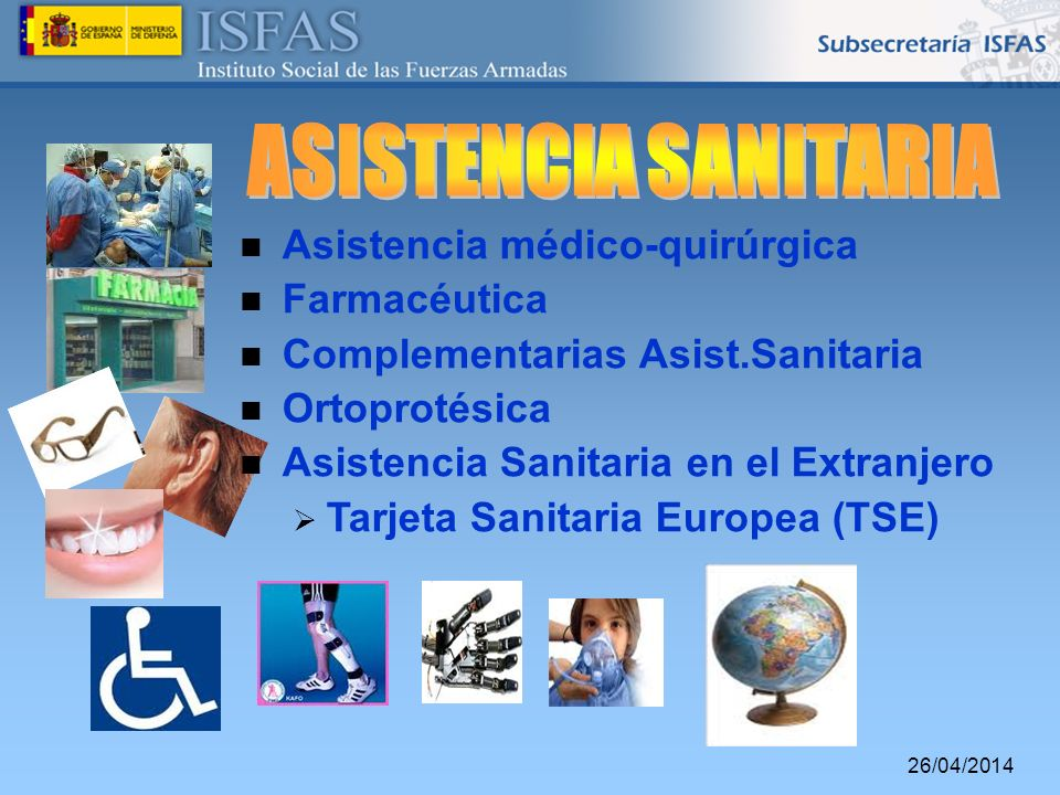 ASISTENCIA SANITARIA Asistencia médico-quirúrgica Farmacéutica