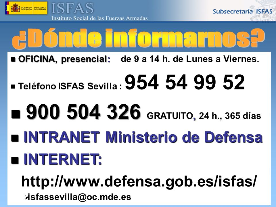 900 504 326 GRATUITO, 24 h., 365 días INTRANET Ministerio de Defensa