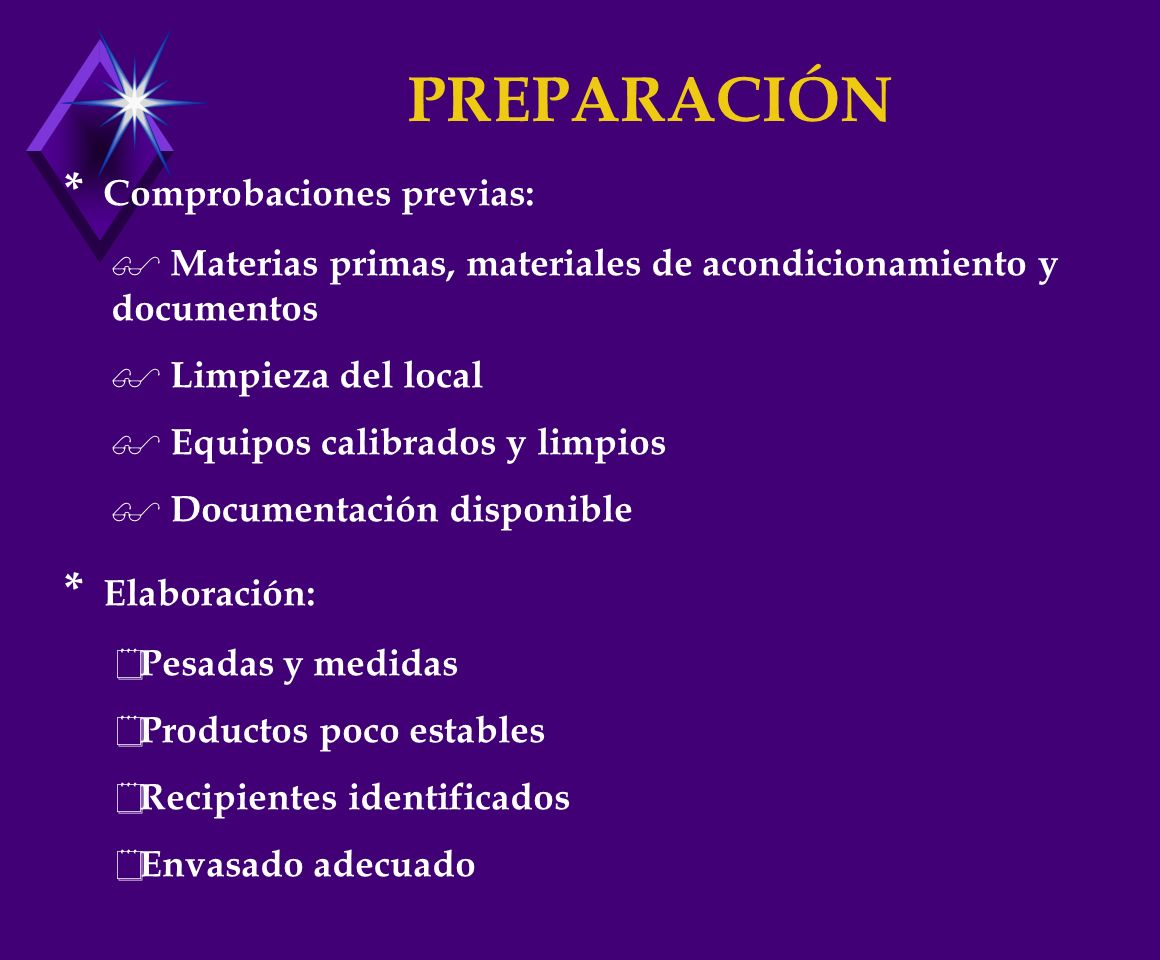PREPARACIÓN * Comprobaciones previas: * Elaboración:
