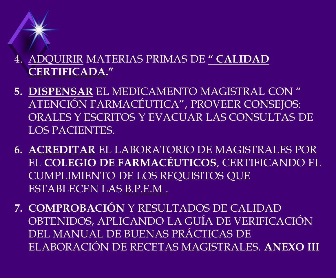 ADQUIRIR MATERIAS PRIMAS DE CALIDAD CERTIFICADA.