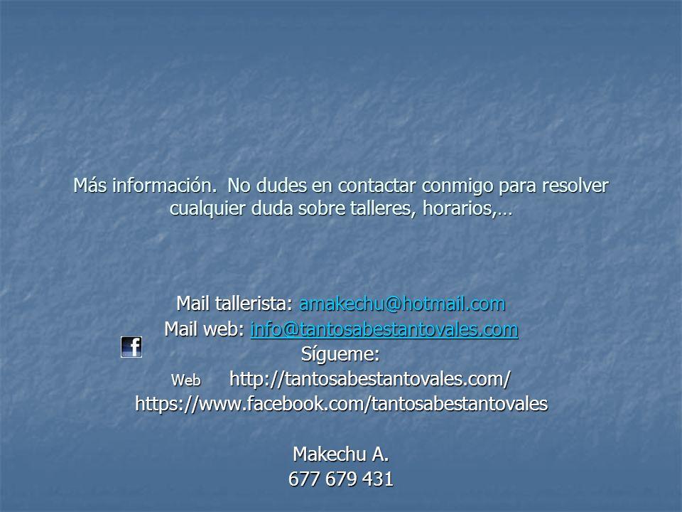 Mail tallerista: amakechu@hotmail.com