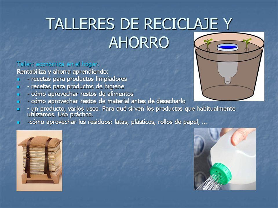 TALLERES DE RECICLAJE Y AHORRO