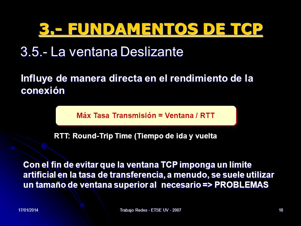Máx Tasa Transmisión = Ventana / RTT
