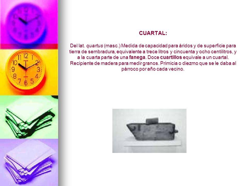 CUARTAL: Del lat. quartus (masc