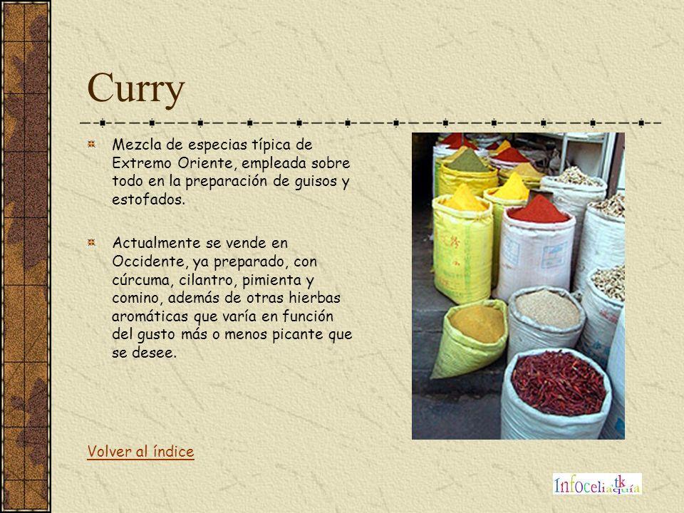 Curry Mezcla de especias típica de Extremo Oriente, empleada sobre todo en la preparación de guisos y estofados.