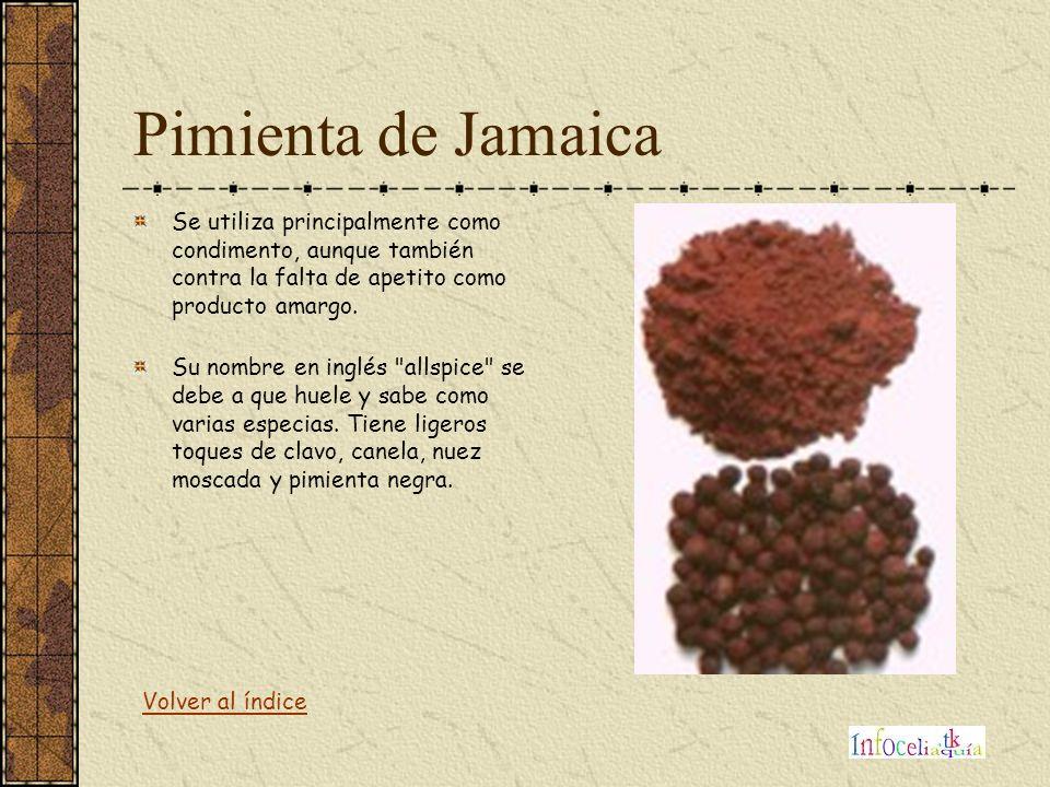 Pimienta de Jamaica Se utiliza principalmente como condimento, aunque también contra la falta de apetito como producto amargo.