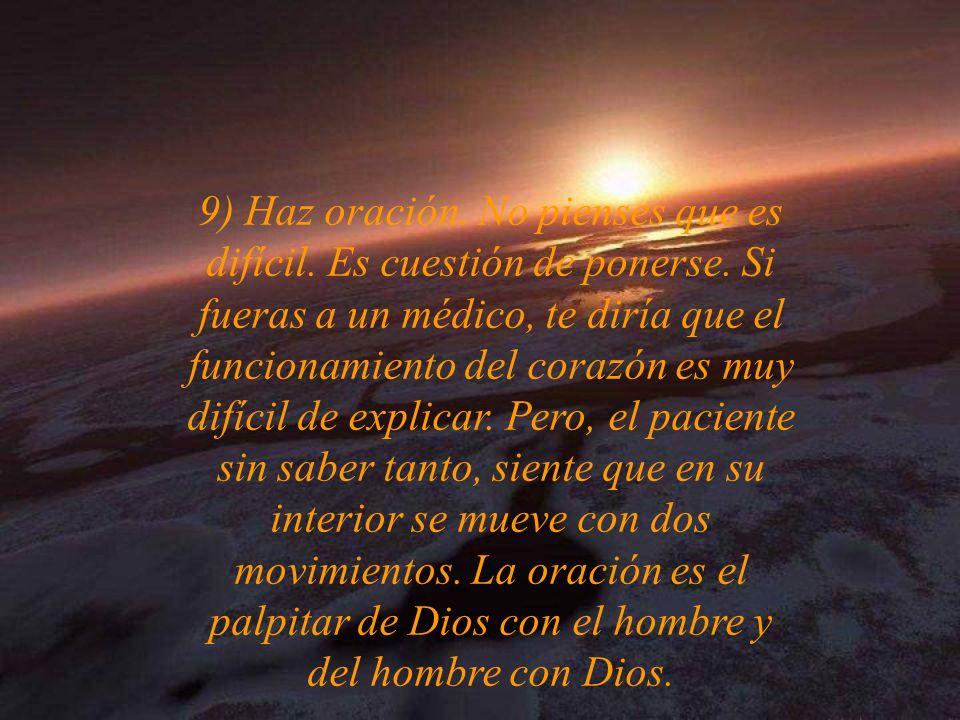 9) Haz oración. No pienses que es difícil. Es cuestión de ponerse