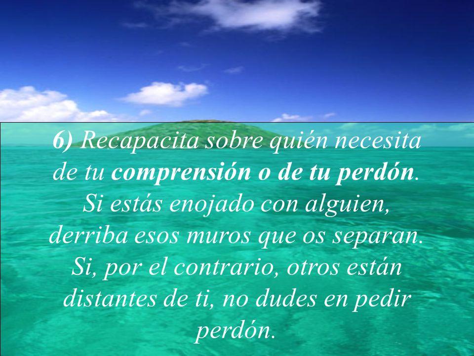 6) Recapacita sobre quién necesita de tu comprensión o de tu perdón