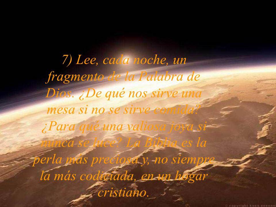 7) Lee, cada noche, un fragmento de la Palabra de Dios