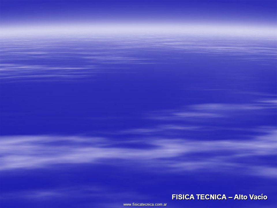 FISICA TECNICA – Alto Vacío
