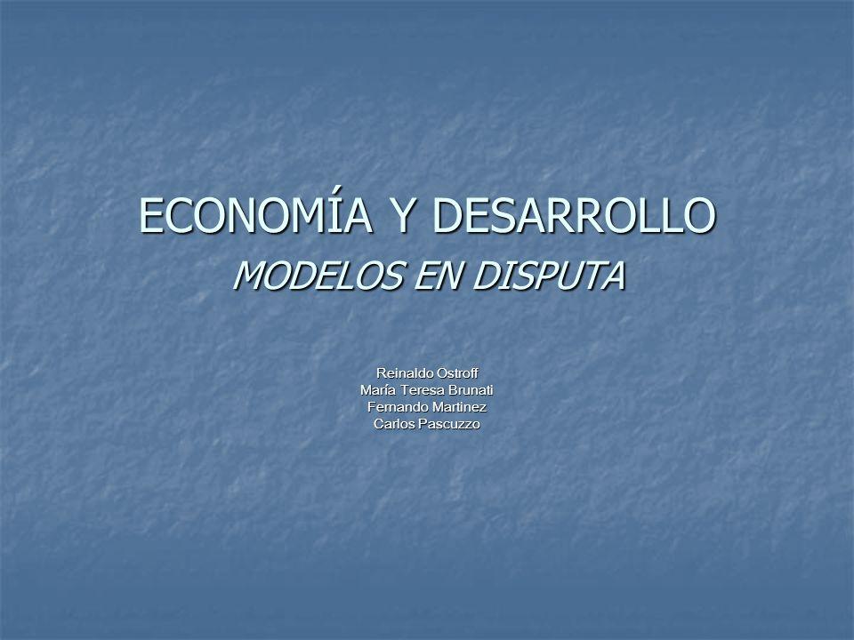 ECONOMÍA Y DESARROLLO MODELOS EN DISPUTA