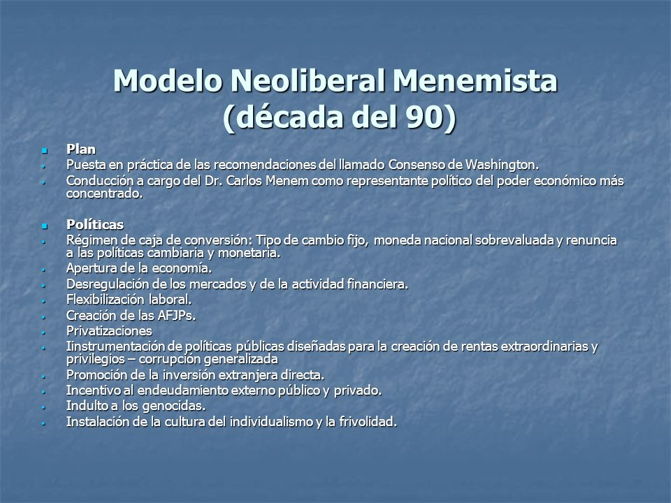Modelo Neoliberal Menemista (década del 90)