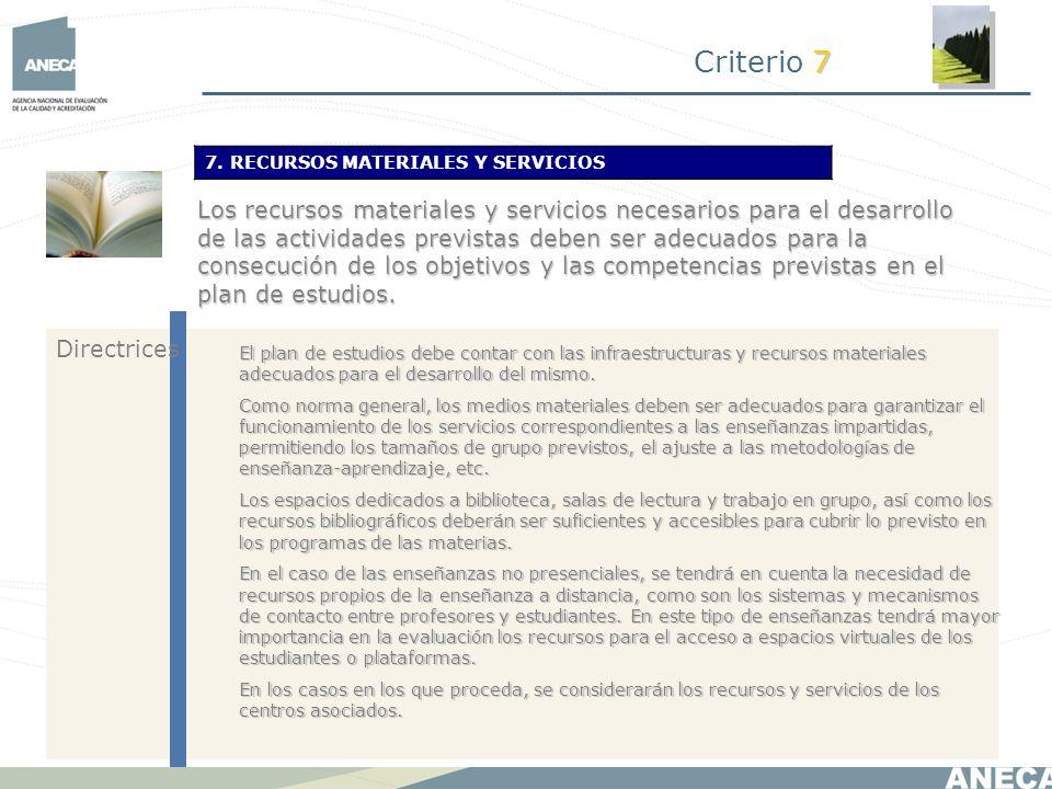 Criterio 7 7. RECURSOS MATERIALES Y SERVICIOS.