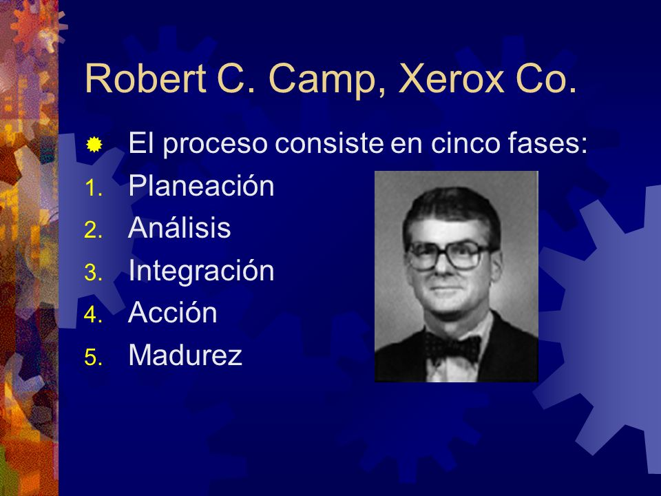 Robert C. Camp, Xerox Co. El proceso consiste en cinco fases:
