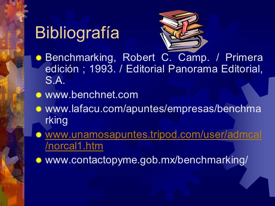 Bibliografía Benchmarking, Robert C. Camp. / Primera edición ; 1993. / Editorial Panorama Editorial, S.A.
