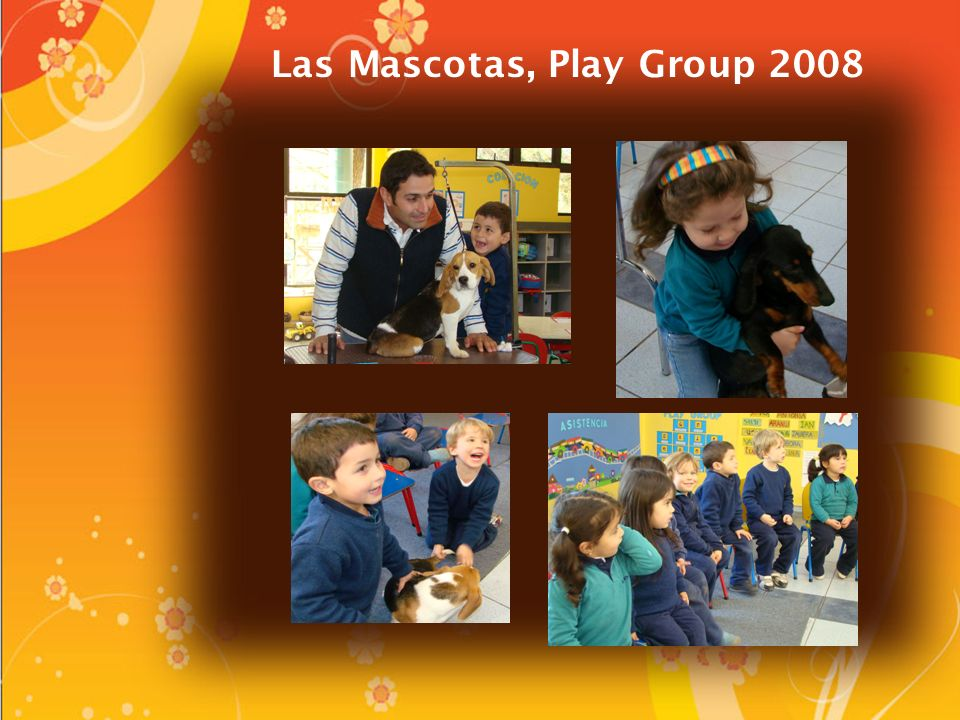 Las Mascotas, Play Group 2008