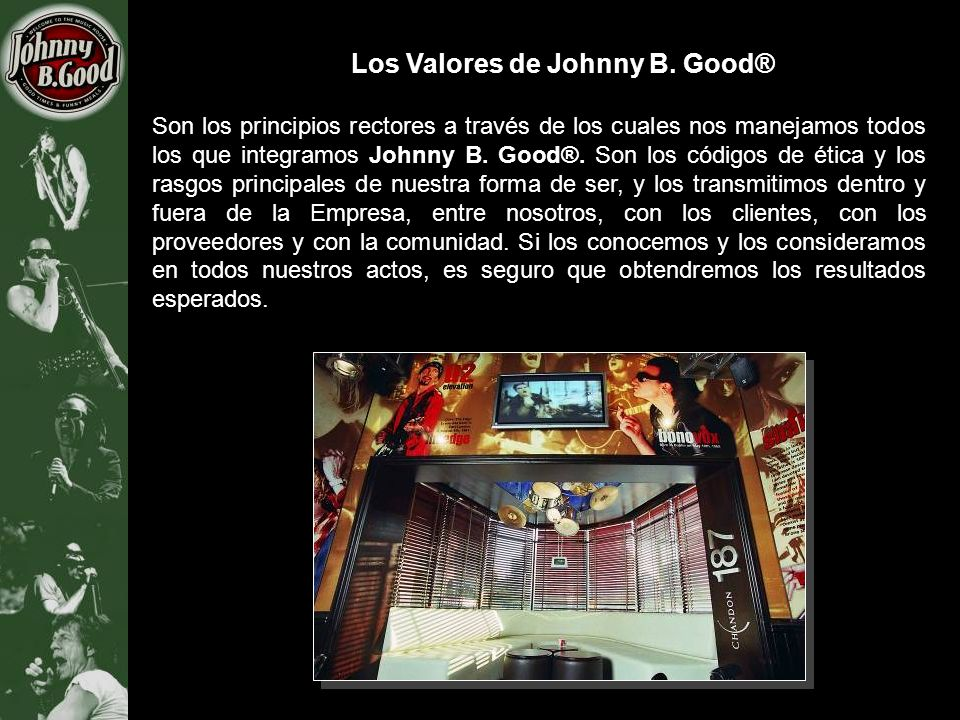 Los Valores de Johnny B. Good®
