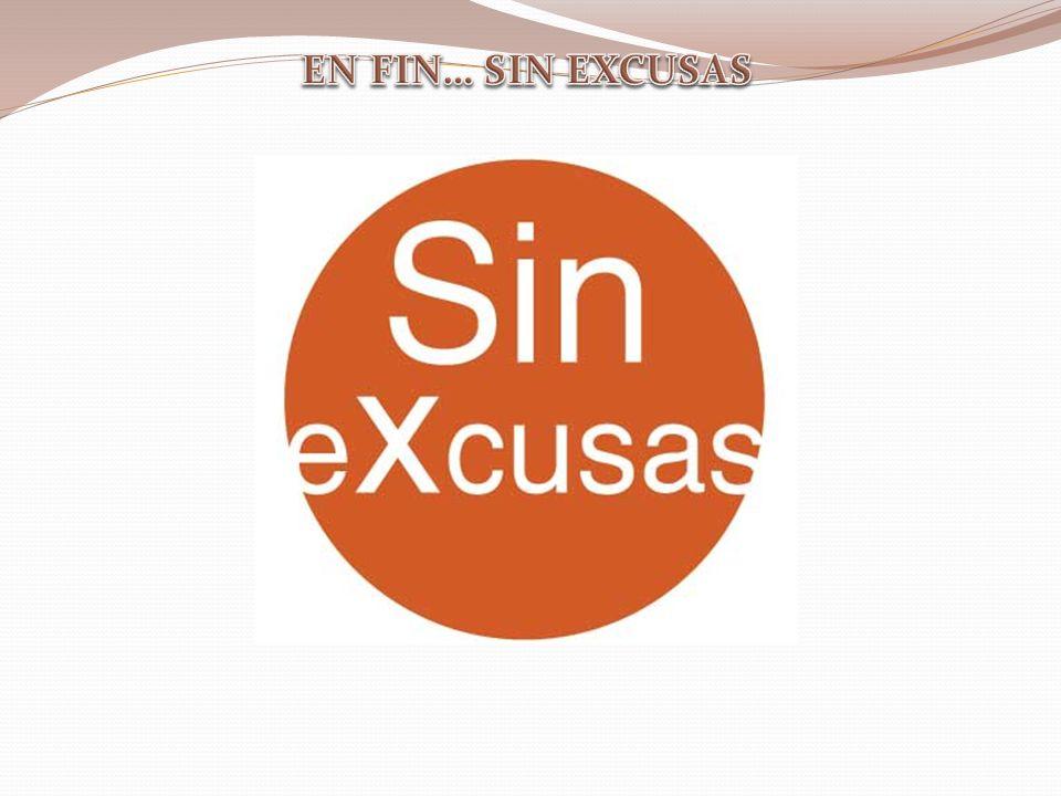 EN FIN… SIN EXCUSAS
